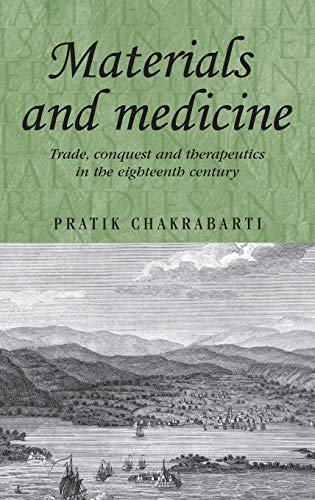 9780719083129: Materials and medicine: Trade, conquest and therapeutics in the eighteenth century (Studies in Imperialism)