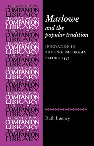 9780719083228: Marlowe and the Popular Tradition: Innovation in the English drama before 1595 (Revels Plays Companion Library MUP)