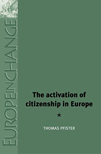The Activation of Citizenship in Europe: Pfister, Thomas