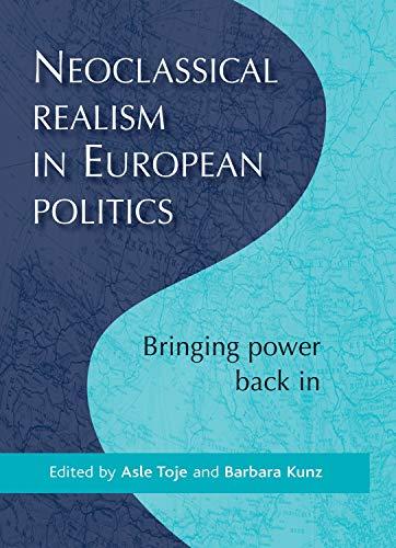 9780719083525: Neoclassical realism in European politics: Bringing power back in