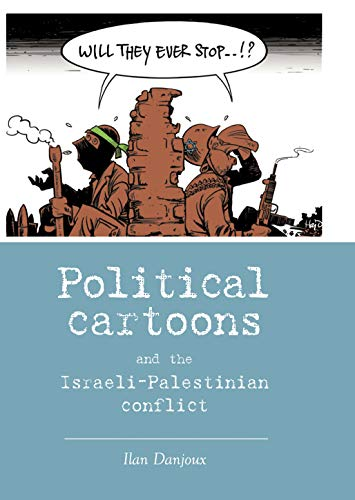 9780719083624: Political Cartoons and the Israeli-Palestinian Conflict