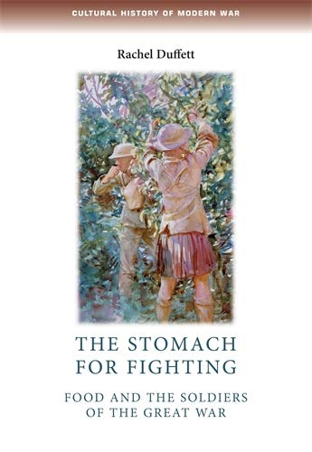9780719084584: The Stomach for Fighting: Food and the Soldiers of the Great War