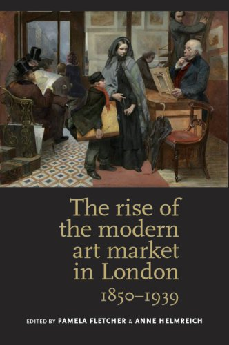 The Rise of the Modern Art Market: Pamela Fletcher (Editor),