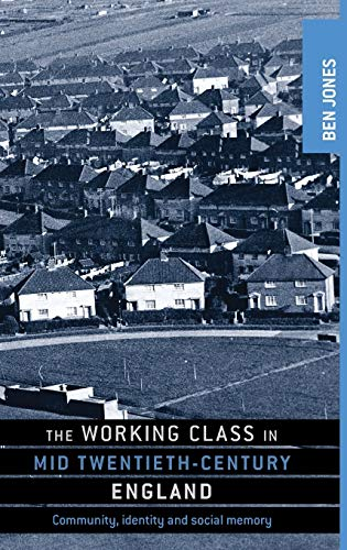 9780719084737: The working class in mid twentieth-century England: Community, identity and social memory