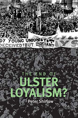 9780719084768: The end of Ulster loyalism?