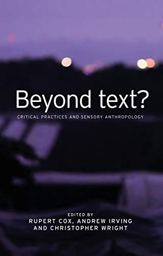 Beyond Text?: Critical Practices and Sensory Anthropology (Hardcover)