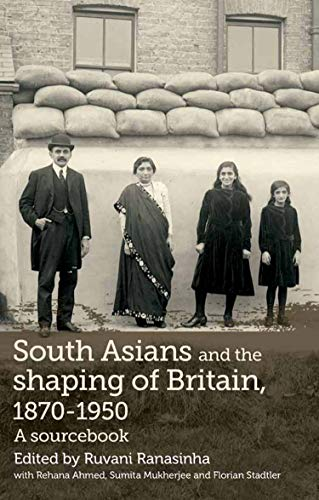 9780719085130: South Asians and the Shaping of Britain, 1870-1950: A Sourcebook