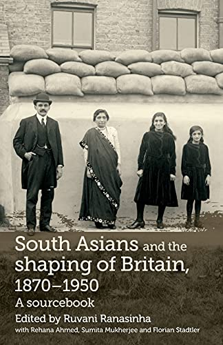 9780719085147: South Asians and the Shaping of Britain, 1870-1950: A Sourcebook