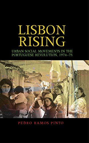 9780719085444: Lisbon rising: Urban social movements in the Portuguese Revolution, 1974-75
