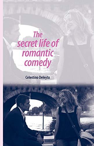 9780719085598: The Secret Life of Romantic Comedy