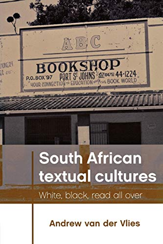 9780719085659: South African textual cultures: White, black, read all over
