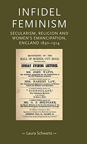 9780719085826: Infidel Feminism: Secularism, Religion and Women's Emancipation, England 1830-1914 (Gender in History)