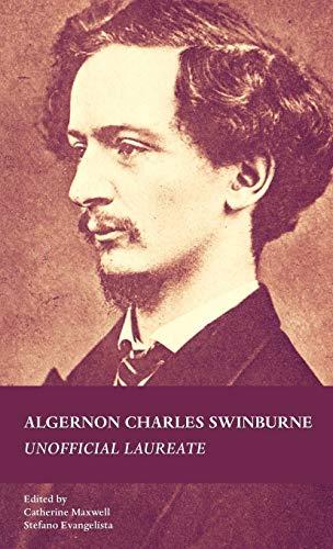 9780719086250: Algernon Charles Swinburne: Unofficial Laureate