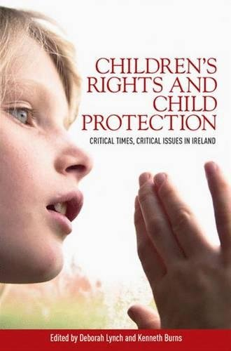 9780719086274: Childrens rights and child protection: Critical times, critical issues in Ireland