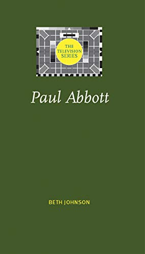 9780719086298: Paul Abbott (The Television Series MUP)