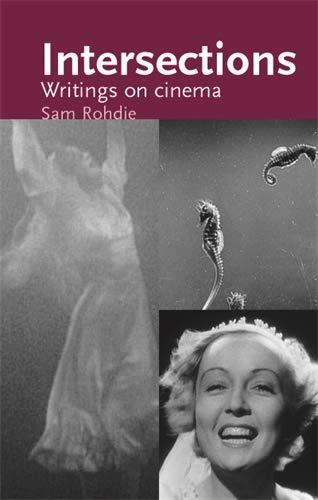 9780719086922: Intersections: Writings on Cinema (Cinema Aesthetics)