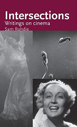 9780719086922: Intersections: Writings on Cinema