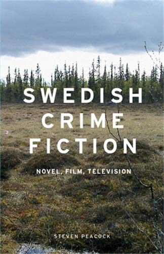 9780719086953: Swedish Crime Fiction: Novel, Film, Television