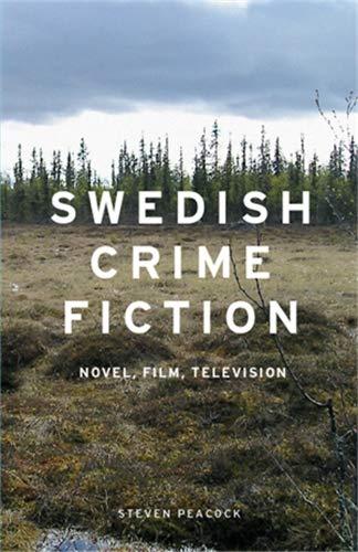9780719086953: Swedish Crime Fiction: Novel, Film, Television