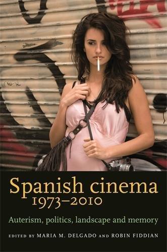 9780719087110: Spanish Cinema 1973-2010: Auteurism, Politics, Landscape and Memory