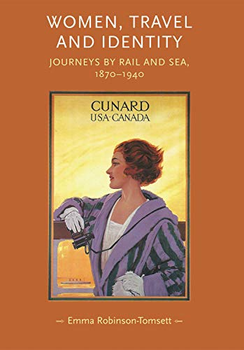 9780719087158: Women, travel and identity: Journeys by rail and sea, 1870-1940 (Gender in History MUP)