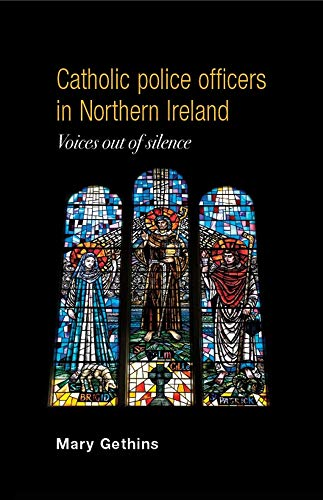 9780719087431: Catholic police officers in Northern Ireland: Voices out of silence