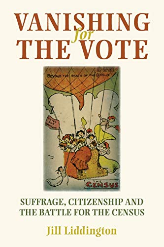 9780719087493: Vanishing for the Vote: Suffrage, Citizenship and the Battle for the Census