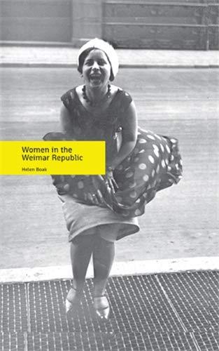 Women in the Weimar Republic (Hardback): Helen Boak