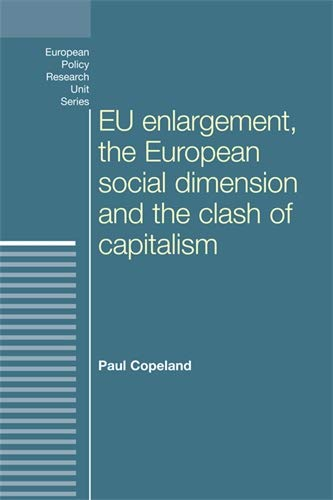 EU enlargement, the clash of capitalisms and the European social dimension (European Policy ...