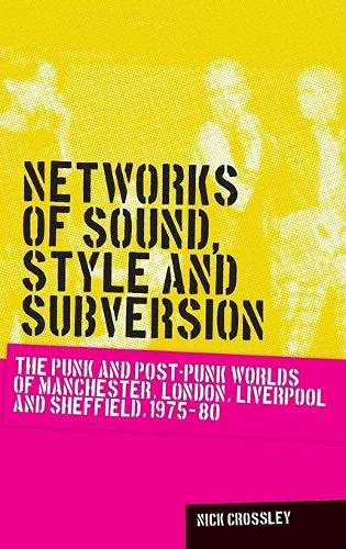 9780719088643: Networks of sound, style and subversion (Music & Society)