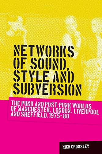 9780719088650: Networks of Sound, Style and Subversion (Music and Society)