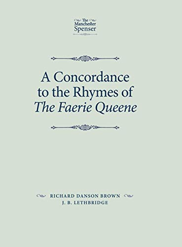 9780719088889: A Concordance to the Rhymes of the Faerie Queene (Manchester Spenser)