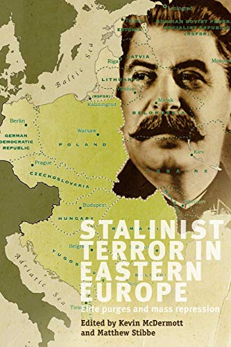 9780719089022: Stalinist Terror in Eastern Europe: Elite purges and mass repression