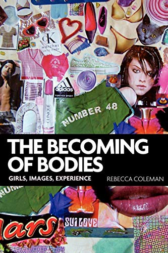 9780719089183: The becoming of bodies: Girls, images, experience (Politics Today)