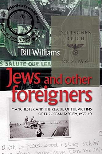 9780719089954: Jews and other foreigners: Manchester and the rescue of the victims of European Fascism, 1933-40
