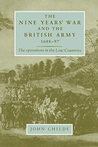9780719089961: The Nine Years War and the British army 1688-97: The operations in the low countries