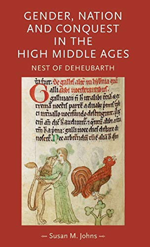 9780719089992: Gender, Nation and Conquest in the High Middle Ages: Nest of Deheubarth