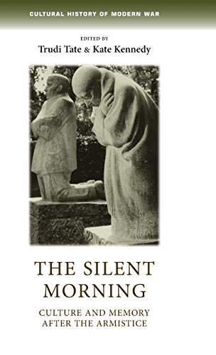 9780719090028: The Silent Morning (Cultural History of Modern war)