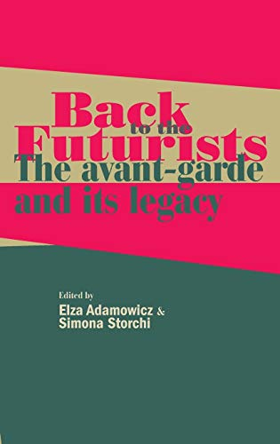 9780719090530: Back to the Futurists: The avant-garde and its legacy