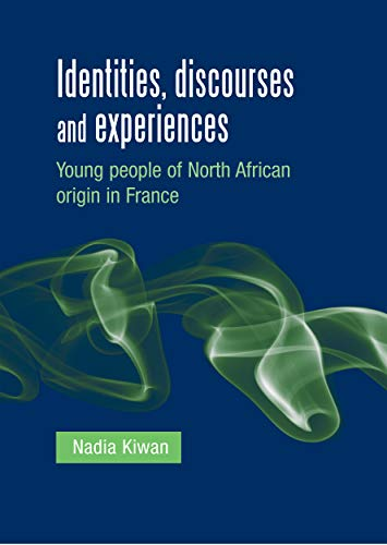 9780719091193: Identities, Discourses and Experiences: Young People of North African Origin in France