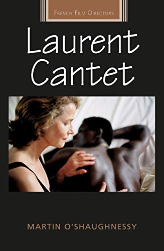 9780719091506: Laurent Cantet (French Film Directors MUP)