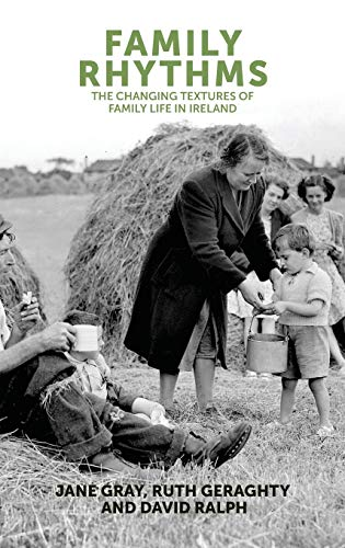 9780719091513: Family Rhythms: The changing textures of family life in Ireland (French Film Directors Series Mup)