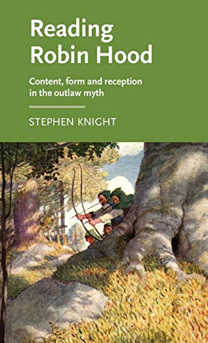9780719095269: Reading Robin Hood: Content, Form and Reception in the Outlaw Myth (Manchester Medieval Literature and Culture)