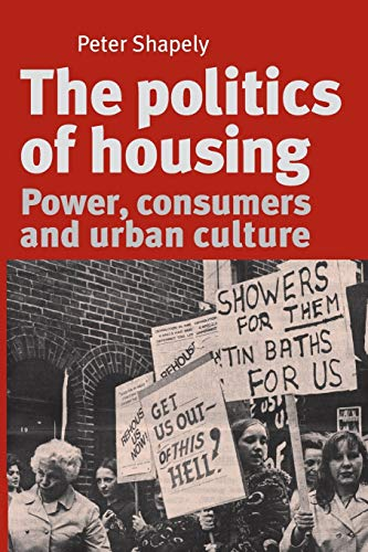 9780719095368: The politics of housing: Power, consumers and urban culture