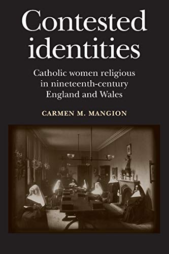 9780719095511: Contested Identities: Catholic Women Religious in Nineteenth-Century England and Wales