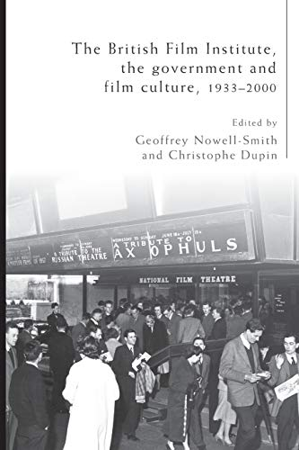 9780719095740: The British Film Institute, the government and film culture, 1933-2000
