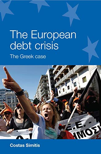 9780719095788: The European Debt Crisis: The Greek case (European Policy Research Unit Series MUP)