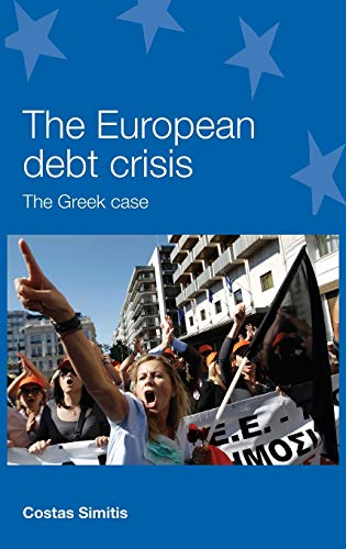 9780719095795: The European debt crisis: The Greek case (European Policy Research Unit)