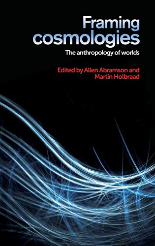 9780719095993: Framing cosmologies: The anthropology of worlds