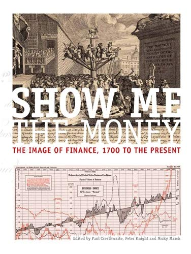 9780719096259: Show Me the Money: The Image of Finance, 1700 to the Present